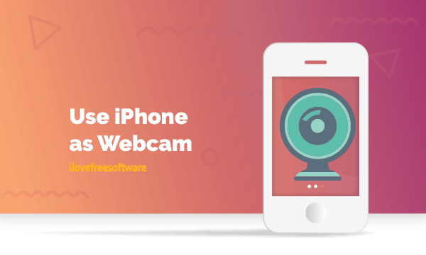 How To Use Iphone As Webcam For Windows Pc