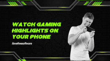 Watch Gaming Highlights on Your Phone