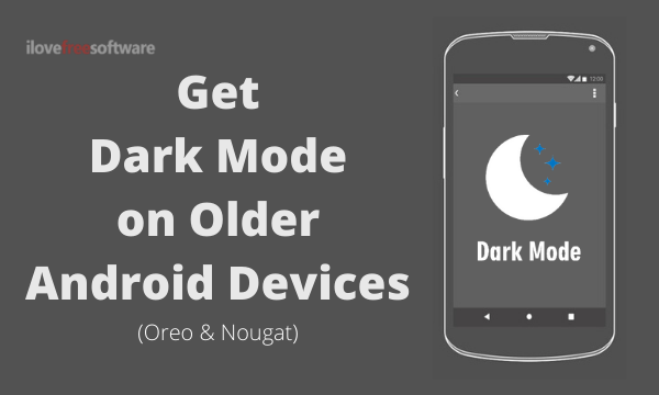 How to Get Dark Mode on Older Android Phones?