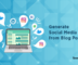 Generate Social Media Post from Blog Post