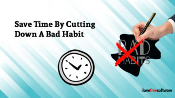 Save Time By Cutting Down A Bad Habit