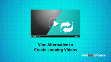 Vine Alternative to Create Looping Videos
