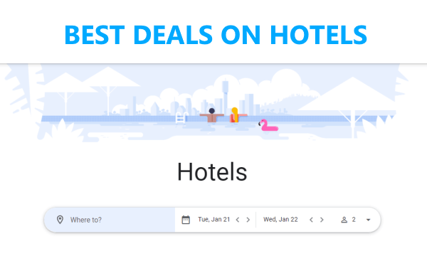How to Find Best Deals on Hotels with Google Travel?