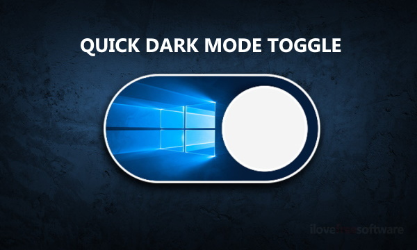 How to Toggle Dark Theme with a Single Click on Windows 10?
