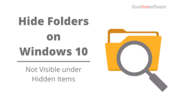 How to Hide a Folder Even from Hidden Items on Windows 10