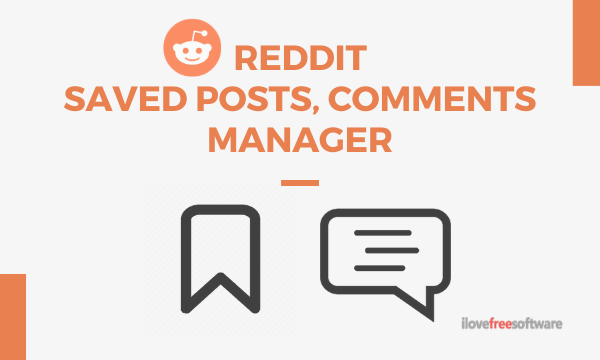 Free Reddit Manager To See Reddit Saved Posts Comments In One Place