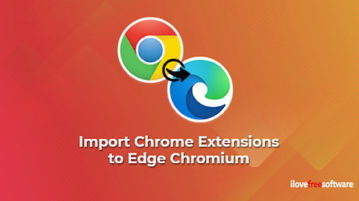 How to Import Chrome Extensions to Edge Chromium