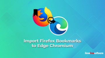 How to Import Firefox Bookmarks to Edge Chromium