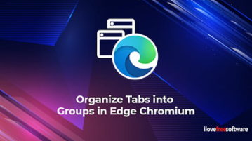 How to Organize Tabs into Groups in Microsoft Edge Chromium
