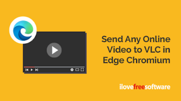How to Send Any Online Video to VLC in Microsoft Edge Chromium