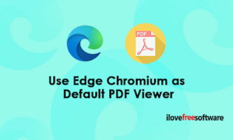 How to Use Edge Chromium as Default PDF Viewer on Windows 10?