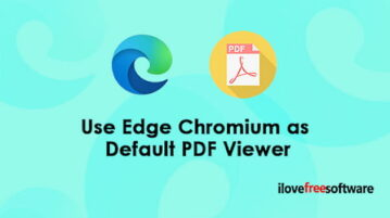 How to Use Edge Chromium as Default PDF Viewer on Windows 10