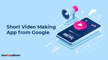 Short Video Making App from Google
