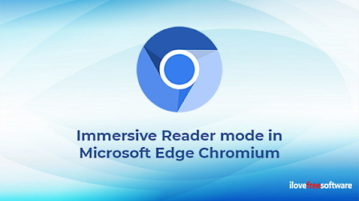 What is Immersive Reader mode in Microsoft Edge Chromium, How to use it.