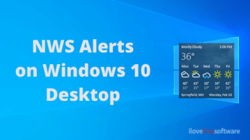 Get National Weather Service Alerts on Windows 10 Desktop