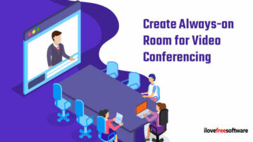 Create Always-on Room for Video Conferencing
