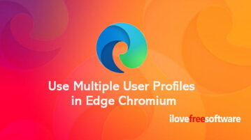 How to Use Multiple User Profiles in Microsoft Edge Chromium