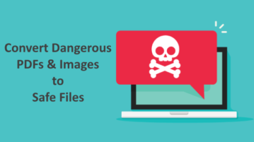 How to Convert Dangerous PDFs, Images into Safe Files?