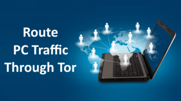 How to Route PC Traffic Through Tor on Windows?