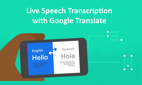 How to Transcribe Speech in Real-time using Google Translate?