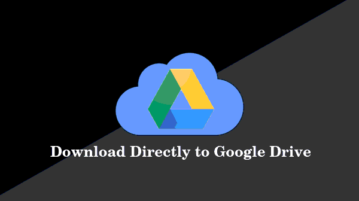 Download directly to Google Drive