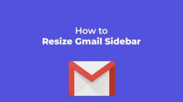 How to Resize Gmail Sidebar