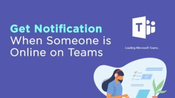 Get Notification When Someone is Online on Teams