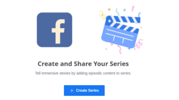 Publish Episodic Content on Your Pages with Facebook Series