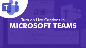 Turn on Live Captions in Microsoft Teams