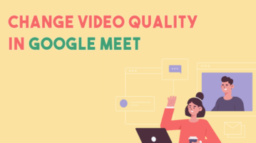How to Change Video Quality in Google Meet?