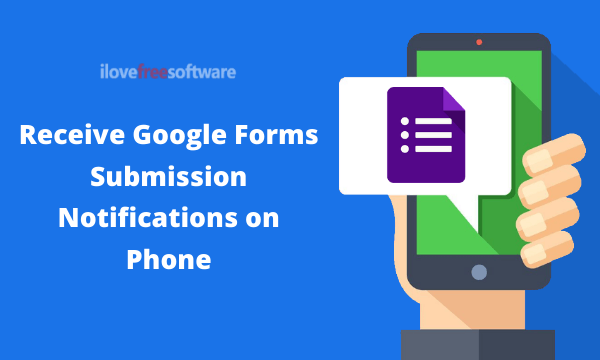 How to Receive Google Forms Submission Notifications on Phone?