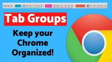 How to Use New Tab Groups in Chrome to Sort Tabs?