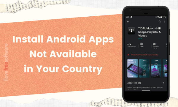 5 Methods to Install Android Apps Not Available in Your Country