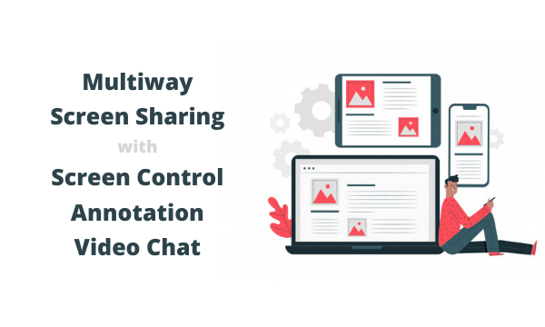 Free Multiway Screen Sharing App with Screen Control, Annotation, Chat