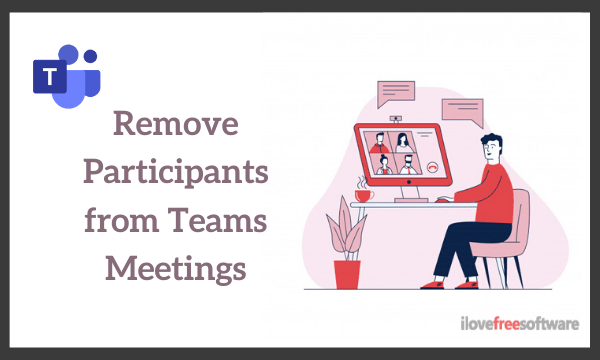 How to Remove Participants from Meetings in Microsoft Teams?