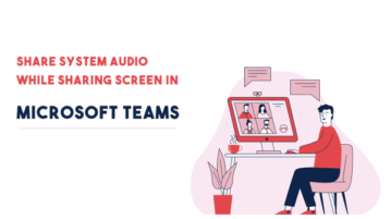 How to Share System Audio while Sharing Screen in Microsoft Teams?