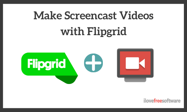How to Use Flipgrid to Make Screencast Videos?