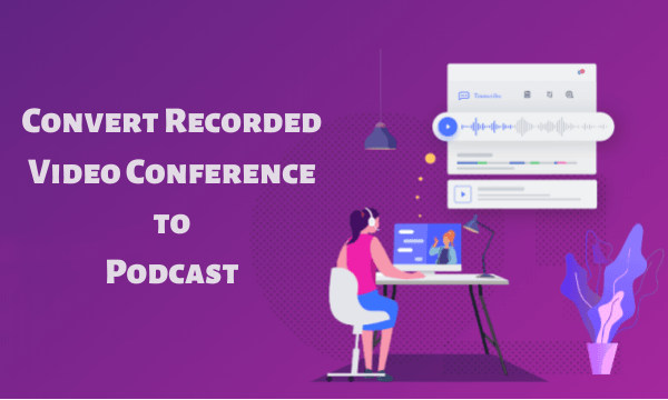 Convert Video Conference to Podcast for Free: Anchor