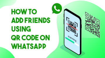 How to Add Friends Using QR Code on WhatsApp?