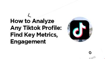 Analyze Any Tiktok Profile: Find Key Metrics, Engagement