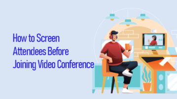 Screen Attendees Before Joining Video Conference
