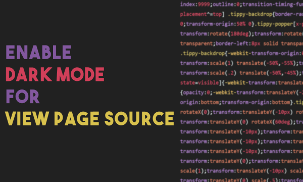 How to Enable Dark Mode for Page Source in Chrome?