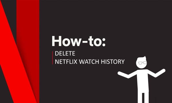 How to Delete Your Netflix Watch History?
