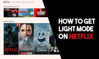 How to get Light Mode on Netflix?