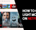How to get Light Mode on Netflix?