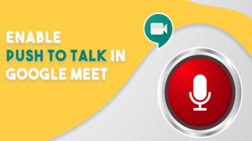 How to Enable Push to Talk in Google Meet?