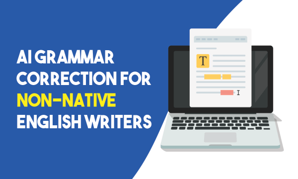 Free Online AI Grammar Correction Tool to Increase Fluency of Non-Native English Writers