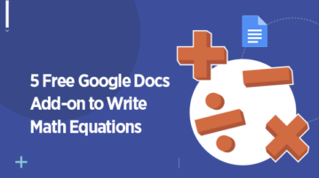 5 Free Google Docs Add-ons to Write Math Equations