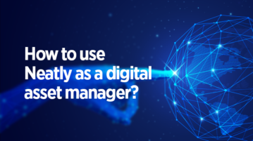 Neatly as a digital asset manager