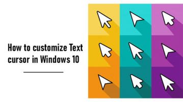 How to customize Text cursor in Windows 10
